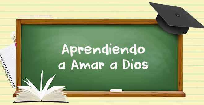 Aprendiendo-a-Amr-a-Dios